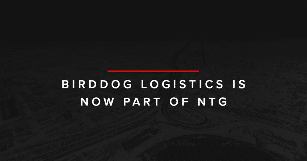BirdDog Logistics is now part of NTG blog cover